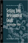 Setting Your Development Goals: Start with Your Values - Bill Sternbergh, Sloan R Weitzel