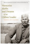 Memories, Myths, and Dreams of an Ojibwe Leader (Rupert's Land Record Society Series) - William Berens, Susan Gray, Jennifer S.H. Brown