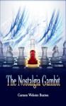 The Nostalgia Gambit - Carmen Webster Buxton