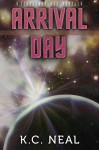 Arrival Day (Prequel to Helia's Shadow) (Starlight Age Series) - K.C. Neal