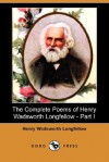 The Complete Poems of Henry Wadsworth Longfellow - Part I (Dodo Press) - Henry Wadsworth Longfellow