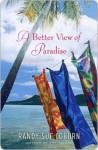 A Better View of Paradise: A Novel - Randy Coburn