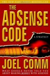 The AdSense Code: What Google Never Told You About Making Money with AdSense - Joel Comm