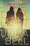 The Dark Light - Julia Bell