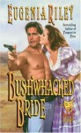 Bushwhacked Bride - Eugenia Riley