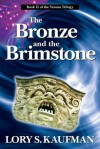 The Bronze and the Brimstone - Lory S Kaufman, Lou Aronica