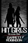 Hit Girls: Season One - Garrett Robinson