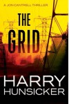 The Grid (A Jon Cantrell Thriller) - Harry Hunsicker