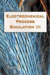 Simulation of Electrochemical Processes III - C.A. Brebbia, R.A. Adey