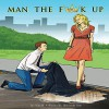 Man The F*** Up - S Kincaid