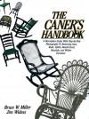 The Caner's Handbook - Bruce Miller, Jim Widess