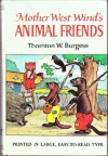 Mother West Wind's Animal Friends - Thornton W. BURGESS, George Kerr