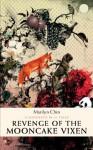 Revenge of the Mooncake Vixen: A Manifesto in 41 Tales - Marilyn Chin