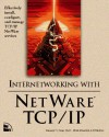 Internetworking with NetWare TCP/IP - Karanjit S. Siyan, Peter Kuo, Peter Rybaczyk
