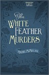 The White Feather Murders (Herringford and Watts Mysteries) - Rachel McMillan