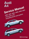 Audi A4 (B5) Service Manual: 1. 8L Turbo, 2. 8L, including Avant and Quattro: 1996, 1997, 1998, 1999, 2000 2001 - Bentley Publishers