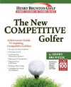 The New Competitive Golfer - Henry Brunton