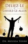 Deliez-Le Et Laissez-Le Aller - Moussa Touré, Moussa Tour