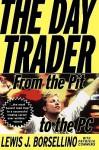 Day Trader - Lewis J. Borsellino, Lewis J. Borsellino, Patricia Commins