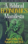 A Biblical Economics Manifesto: Economics and the Christian Worldview - James P. Gills, Ronald H. Nash