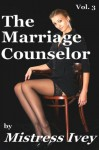 The Marriage Counselor (Vol. 3) - Mistress Ivey