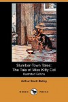 The Tale of Miss Kitty Cat - Arthur Scott Bailey