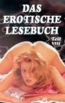 Das erotische Lesebuch 8. - Mark Hanson, Guy de Maupassant, Jan Welz