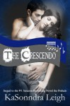 The Crescendo (The Musical Interlude Book 2) - KaSonndra Leigh