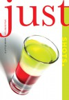 Just Shots: A Little Book of Liquid Fun - Cheryl Charming, Susan Bourgoin