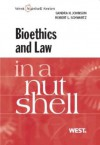 Johnson and Schwartz's Bioethics and Law in a Nutshell (Nutshell Series) - Robert Schwartz, Sandra Johnson