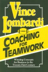 Coaching for Teamwork: Winning Concepts for Business in the Twenty-First Century - Vince Lombardi
