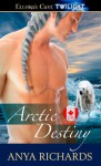 Arctic Destiny - Anya Richards