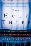 The Holy Thief: A Con Man's Journey from Darkness to Light - Mark Borovitz, Alan Eisenstock