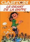 Le Géant De La Gaffe - André Franquin