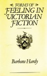 Forms of Feeling in Victorian Fiction - Barbara Nathan Hardy