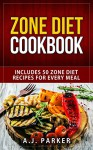 DIET BOOKS: Includes 50 Zone Diet Recipes For Every Meal (Cookbooks) (Paleo Diet Books Book 1) - A.J. Parker