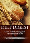 Diet Digest: Grain Free Cooking and Anti Inflammation - Terri King, Simmons Beatrice
