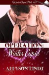 Operation: Winter Cupid - Allyson Lindt