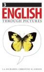 English Through Pictures, Book 3 (English Throug Pictures) (Bk. 3) - I. A. Richards, Christine M. Gibson