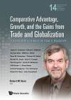 Comparative Advantage, Growth, And The Gains From Trade And Globalization (World Scientific Studies In International Economics) - Robert M. Stern