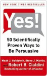 Yes!: 50 Scientifically Proven Ways to Be Persuasive - Noah J. Goldstein, Robert B. Cialdini