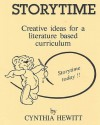 Its Storytime: Creative Literature Based Curriculum for the Pre-School Classroom. - Cynthia Hewitt