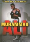 Muhammad Ali: I Am the Greatest - John Micklos Jr.