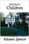 All Gods Children - Larry Forkner, Eleanor Perenyi