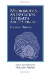 Macrobiotics: An Invitation to Health and Happiness - George Ohsawa
