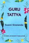 Guru Tattva - Sivananda Saraswati