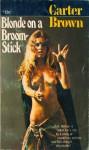 Blonde on a Broomstick - Carter Brown