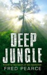 Deep Jungle: Journey To The Heart Of The Rainforest - Fred Pearce