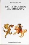 Miti e leggende del Medioevo - Erberto Petoia