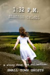 1:32 P.M. (Small Town Ghosts) - Shannon Celebi